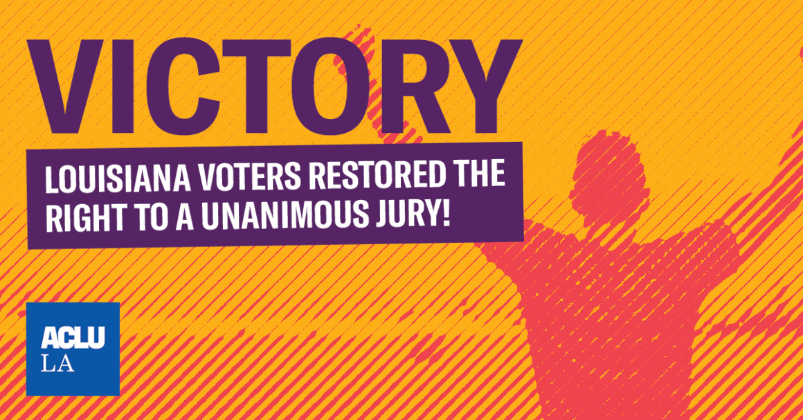 Victory: Louisiana voters restored the right to a unanimous jury
