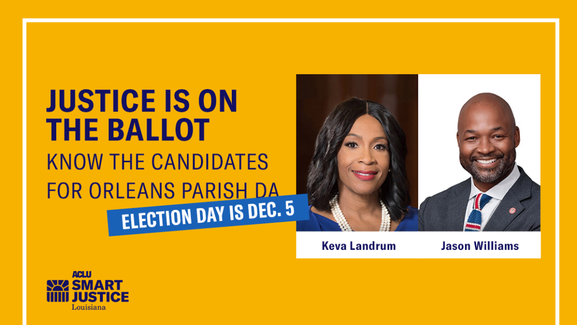 Justice is on the Ballot: Know the Candidates for Orleans Parish DA. Keva Landrum and Jason Williams. Election Day is Dec. 5