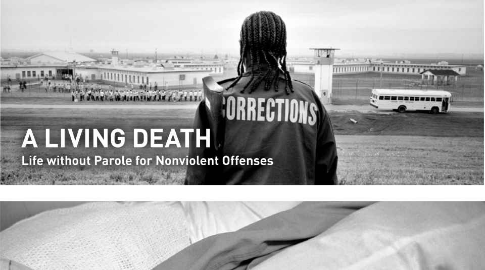 A Living Death: Life without Parole for Nonviolent Offenses