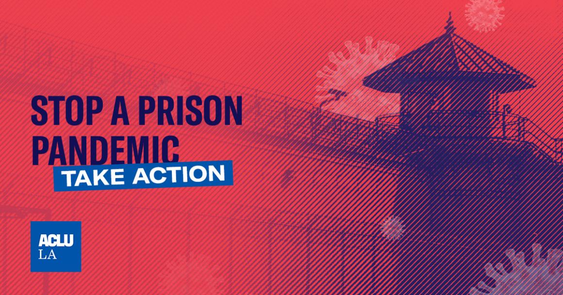 Stop a Prison Pandemic: Take Action