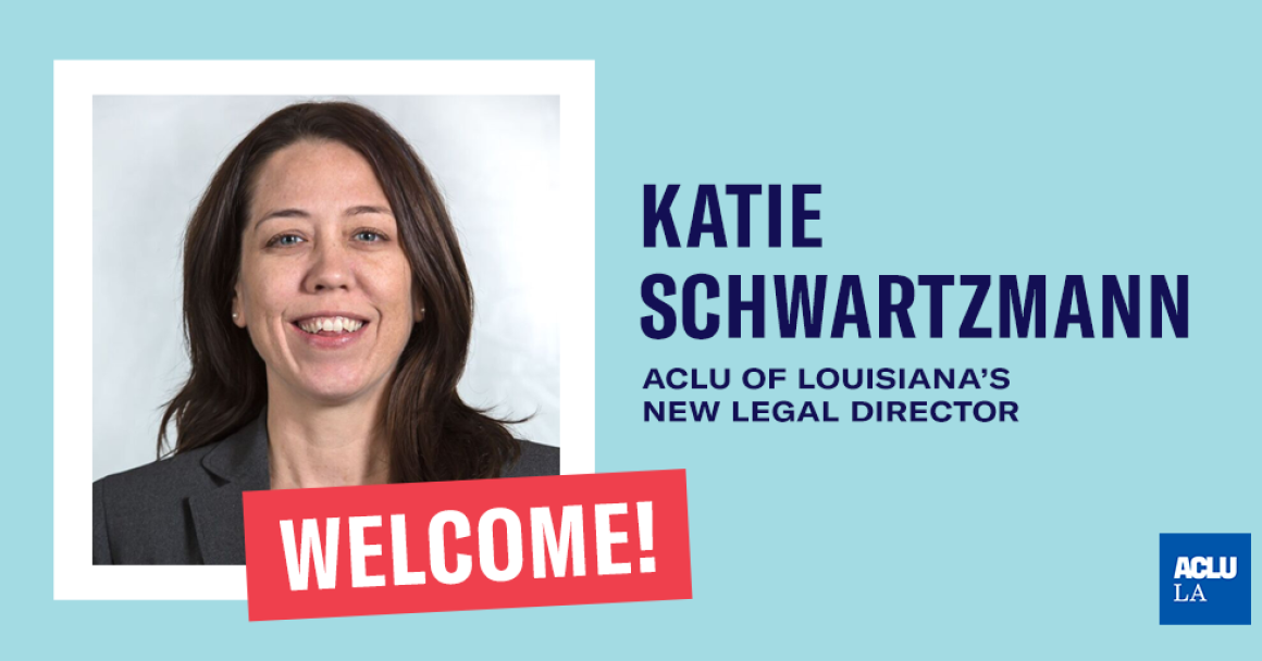 Katie Schwartzmann – ACLU of Louisiana's Legal Director